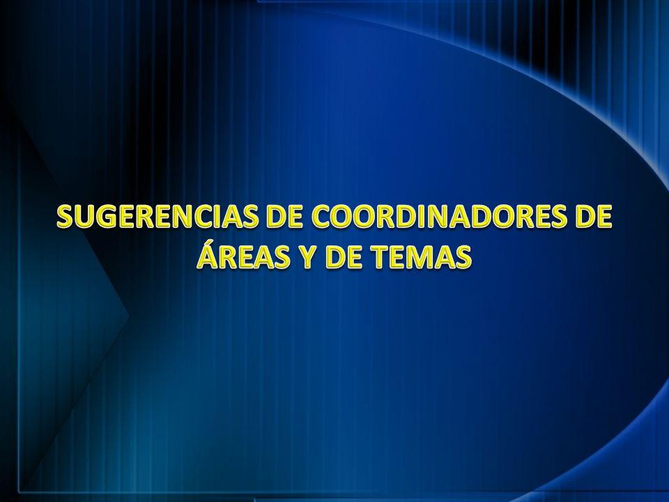 SUGERENCIAS DE COORDINADORES DE ÁREAS Y DE TEMAS