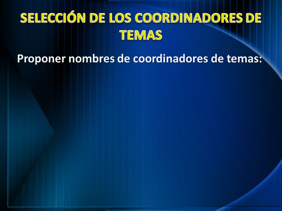 SELECCIÓN DE LOS COORDINADORES DE TEMAS