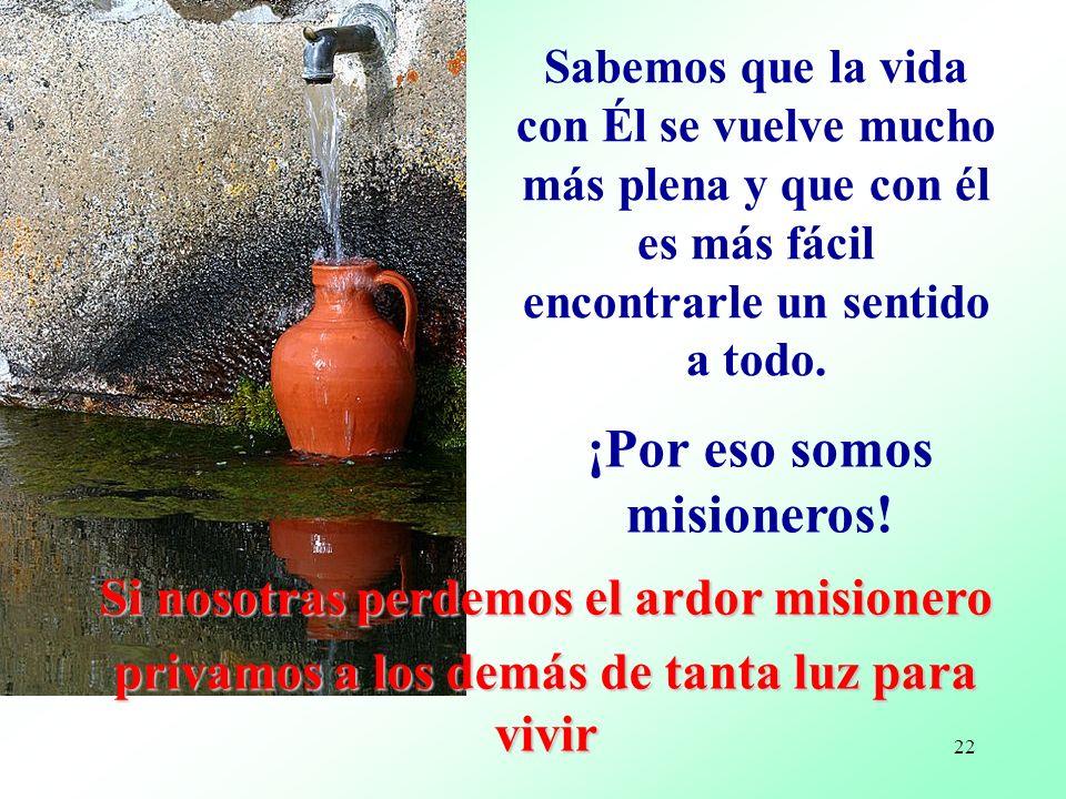 ¡Por eso somos misioneros!