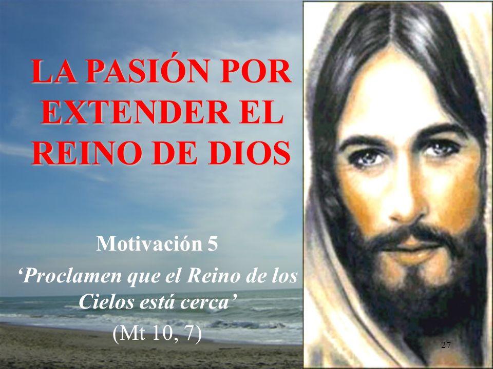 LA PASIÓN POR EXTENDER EL REINO DE DIOS