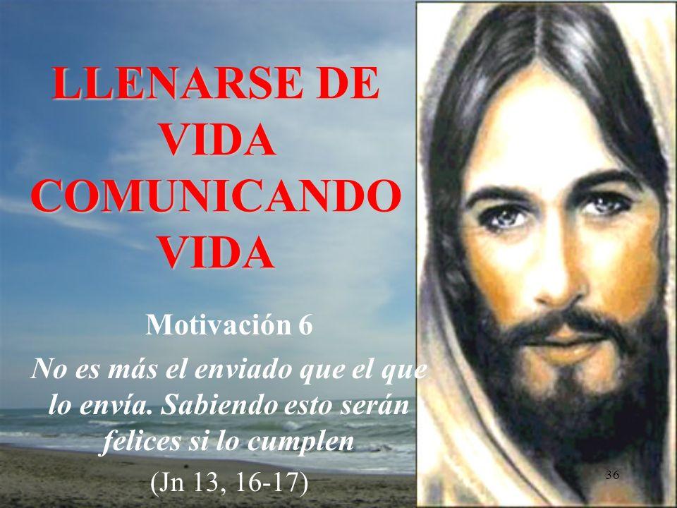 LLENARSE DE VIDA COMUNICANDO VIDA