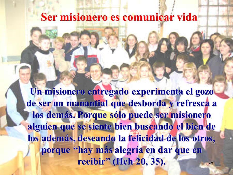 Ser misionero es comunicar vida