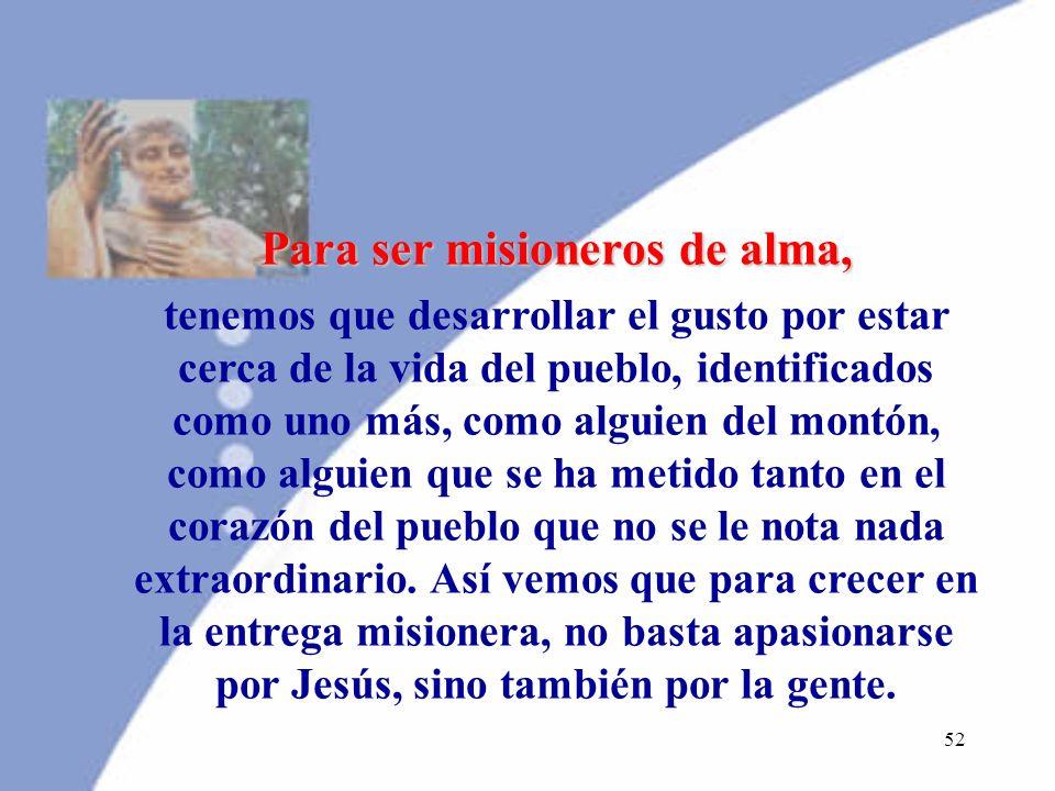 Para ser misioneros de alma,