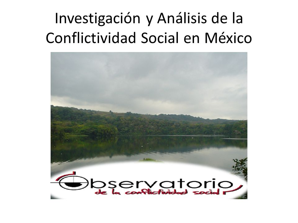 Investigación y Análisis de la Conflictividad Social en México