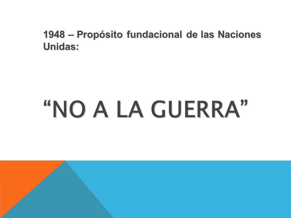 1948 – Propósito fundacional de las Naciones Unidas: