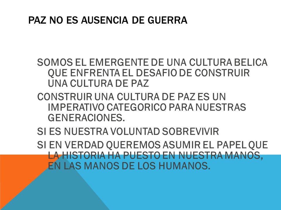 PAZ NO ES AUSENCIA DE GUERRA