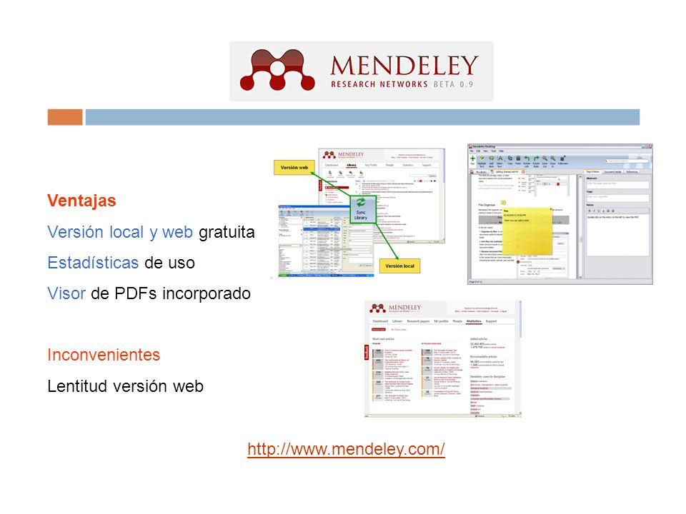 Ventajas Versión local y web gratuita. Estadísticas de uso. Visor de PDFs incorporado. Inconvenientes.