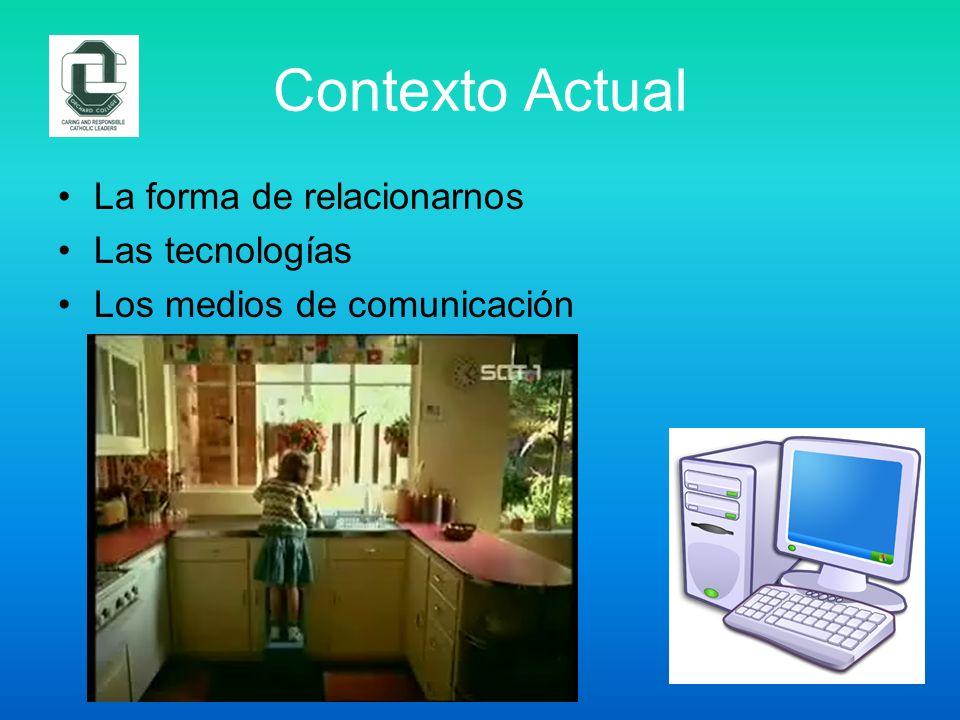 Contexto Actual La forma de relacionarnos Las tecnologías