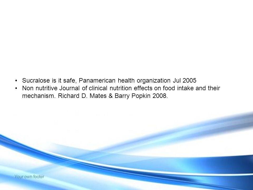 Sucralose is it safe, Panamerican health organization Jul 2005