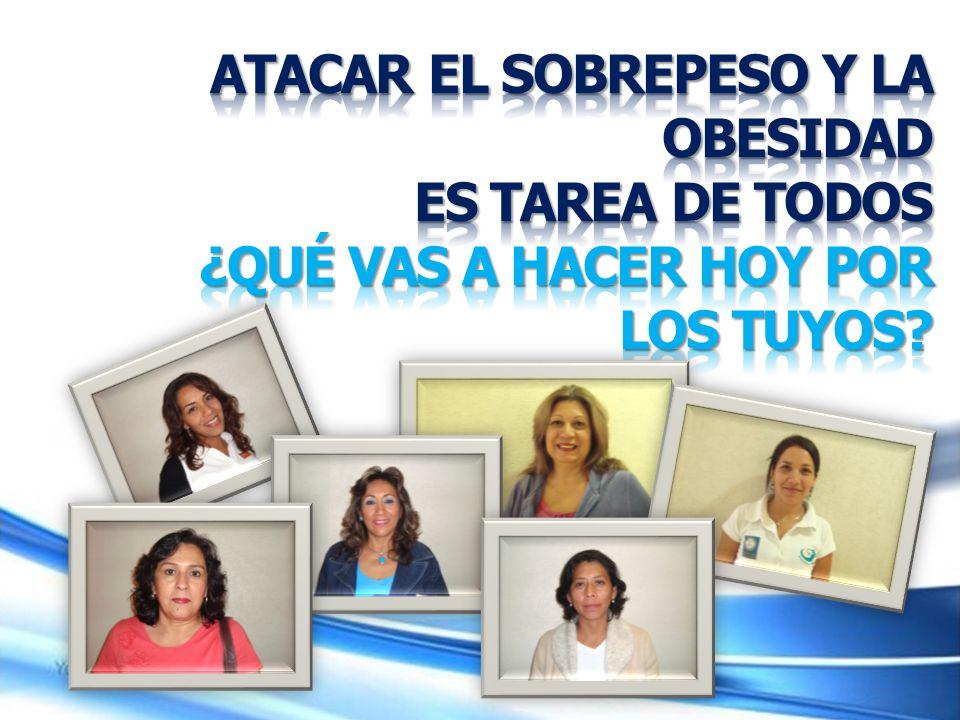 ATACAR EL SOBREPESO Y LA OBESIDAD ES TAREA DE TODOS ¿QUÉ VAS A HACER HOY POR LOS TUYOS