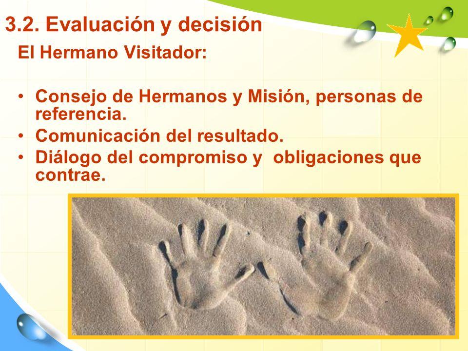 3.2. Evaluación y decisión El Hermano Visitador: