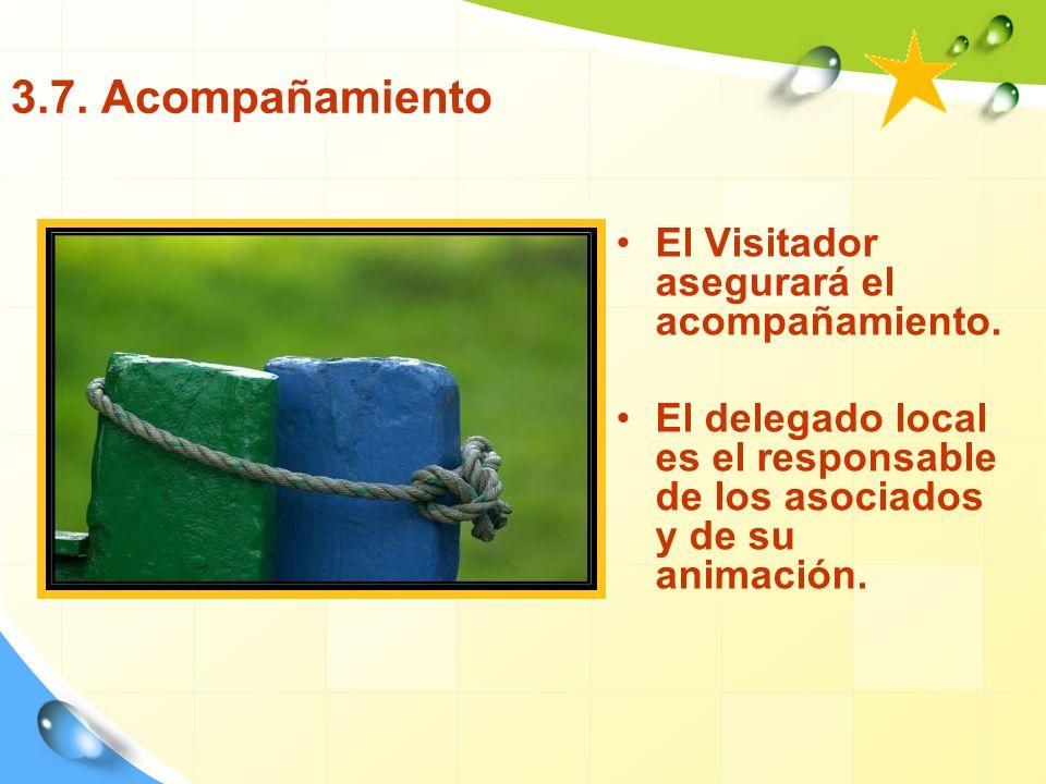 3.7. Acompañamiento El Visitador asegurará el acompañamiento.