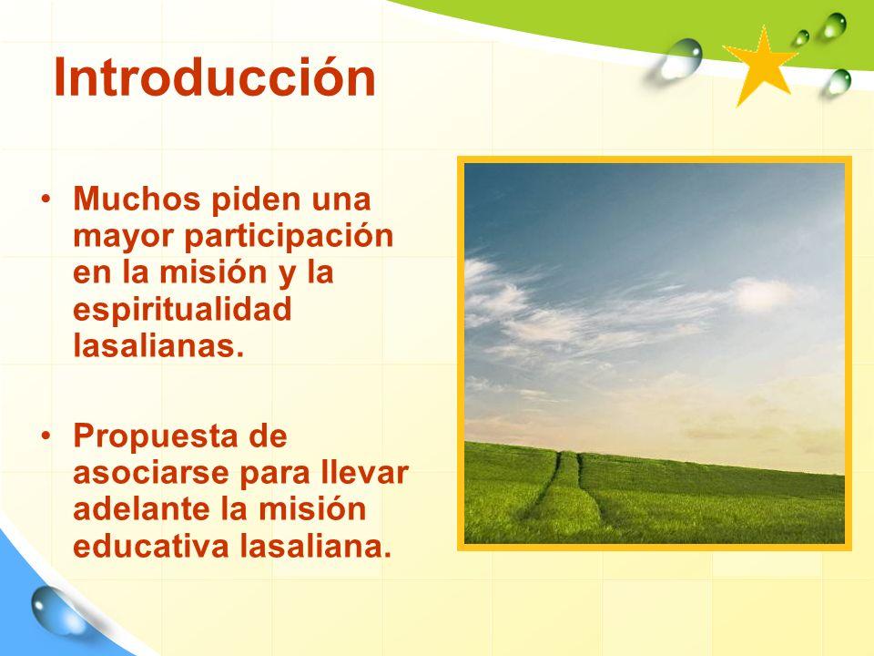 Introducción Muchos piden una mayor participación en la misión y la espiritualidad lasalianas.