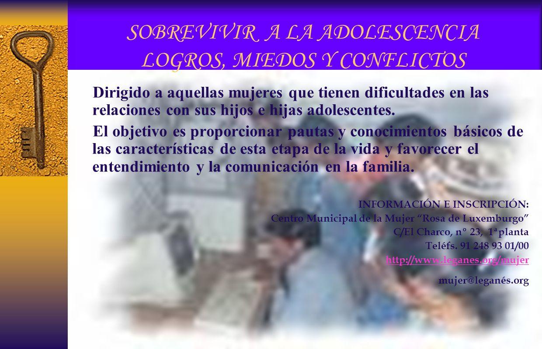 SOBREVIVIR A LA ADOLESCENCIA LOGROS, MIEDOS Y CONFLICTOS