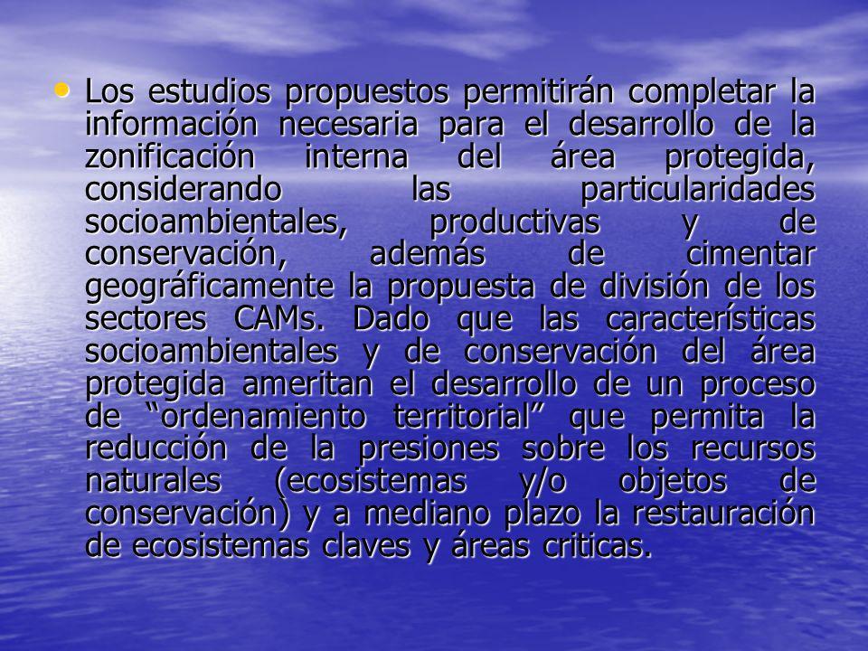 Los estudios propuestos permitirán completar la información necesaria para el desarrollo de la zonificación interna del área protegida, considerando las particularidades socioambientales, productivas y de conservación, además de cimentar geográficamente la propuesta de división de los sectores CAMs.