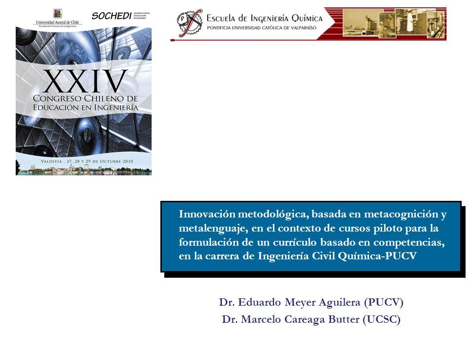 Dr. Eduardo Meyer Aguilera (PUCV) Dr. Marcelo Careaga Butter (UCSC)