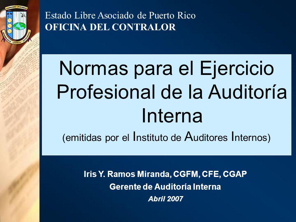 Iris Y. Ramos Miranda, CGFM, CFE, CGAP Gerente de Auditoría Interna