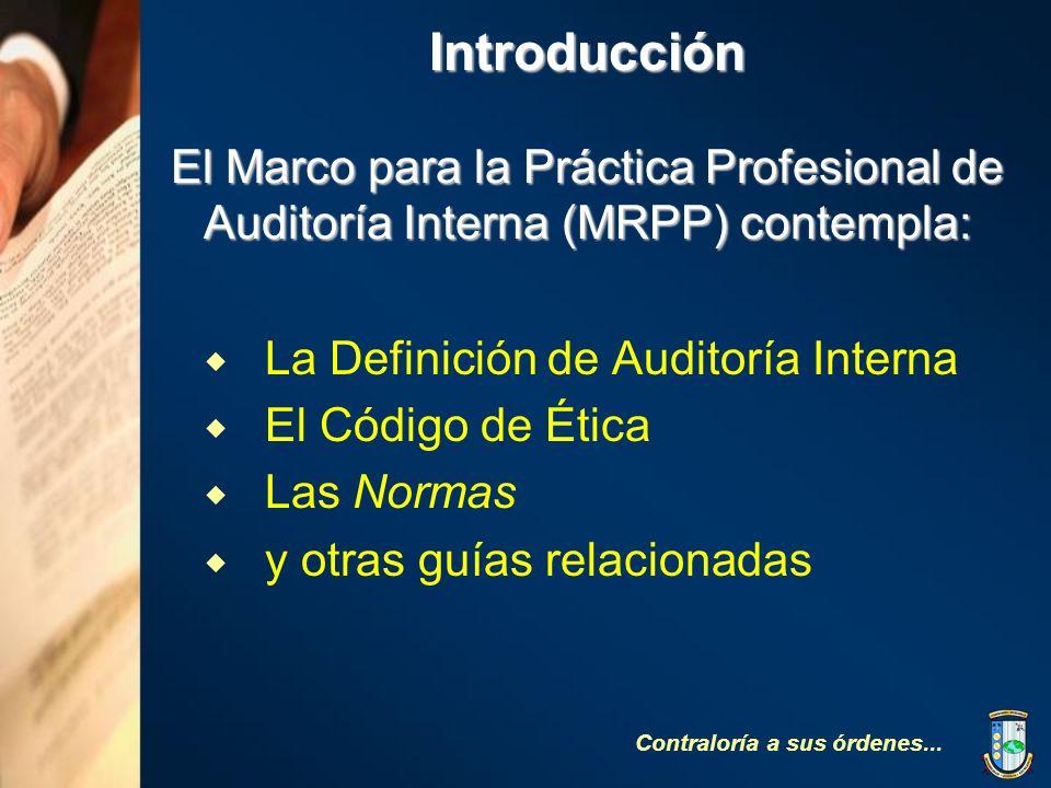 Introducción El Marco para la Práctica Profesional de Auditoría Interna (MRPP) contempla: