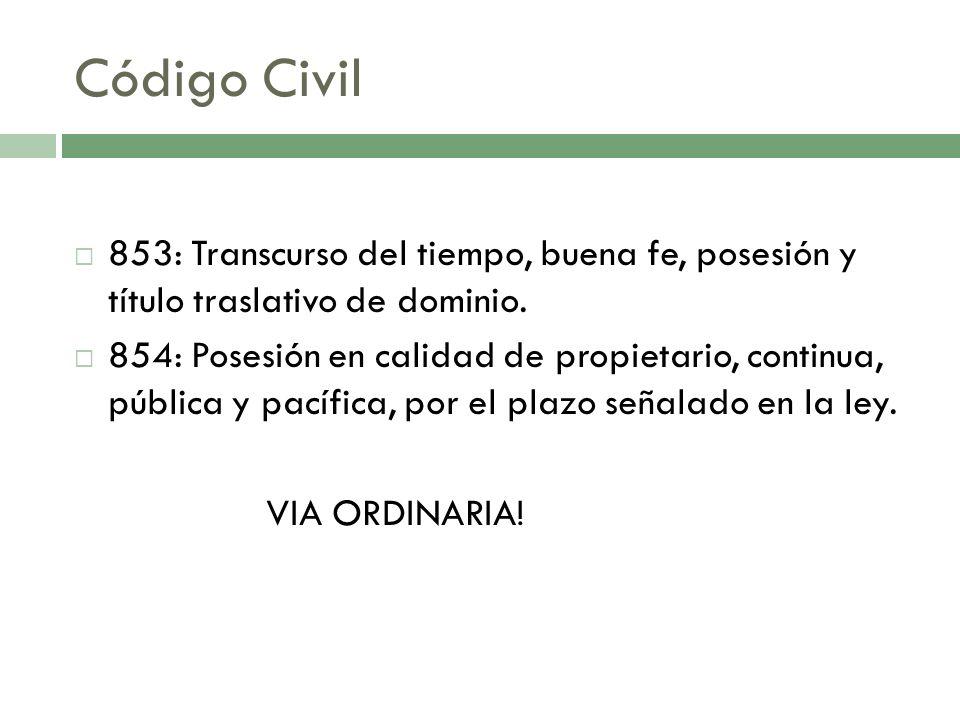 Código Civil 853: Transcurso del tiempo, buena fe, posesión y título traslativo de dominio.