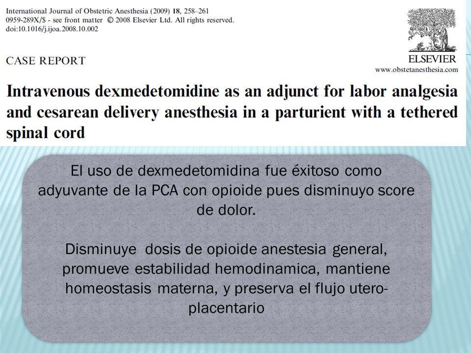 El uso de dexmedetomidina fue éxitoso como adyuvante de la PCA con opioide pues disminuyo score de dolor.