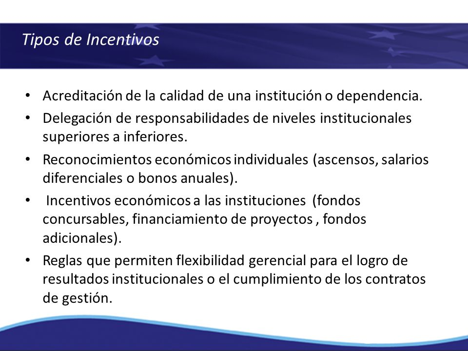 Tipos de Incentivos Acreditación de la calidad de una institución o dependencia.