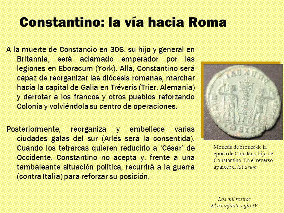 Constantino: la vía hacia Roma