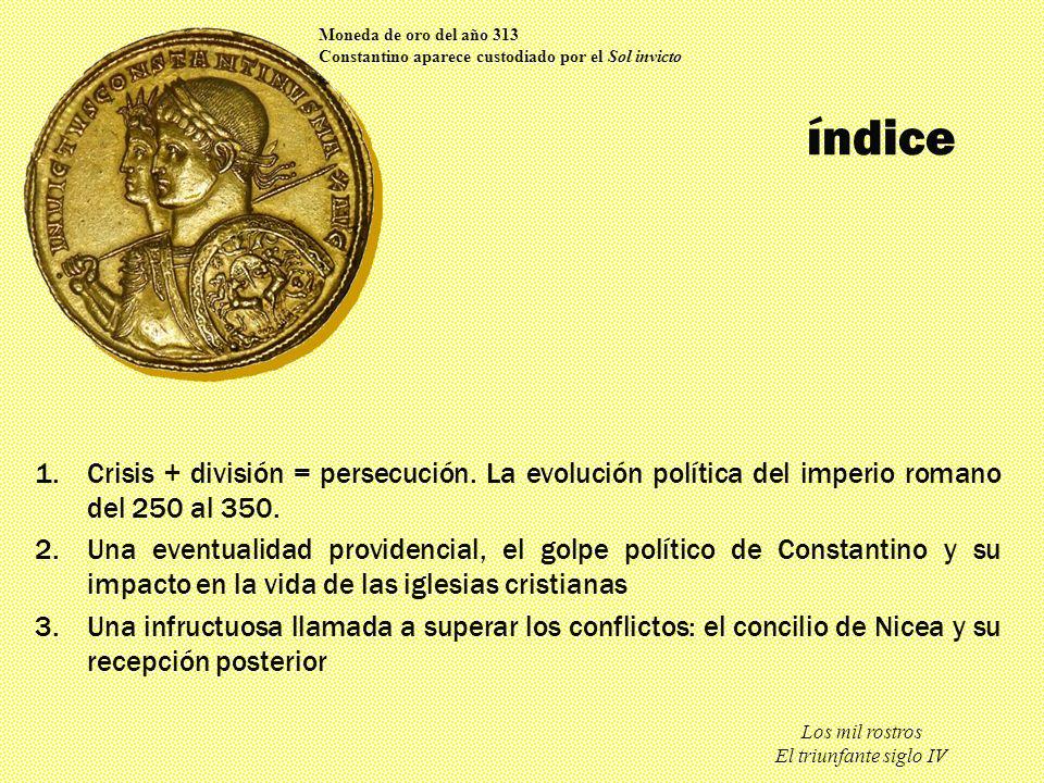 Moneda de oro del año 313 Constantino aparece custodiado por el Sol invicto. índice.