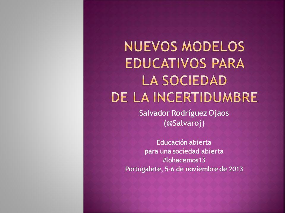 Nuevos modelos educativos para la sociedad de la incertidumbre
