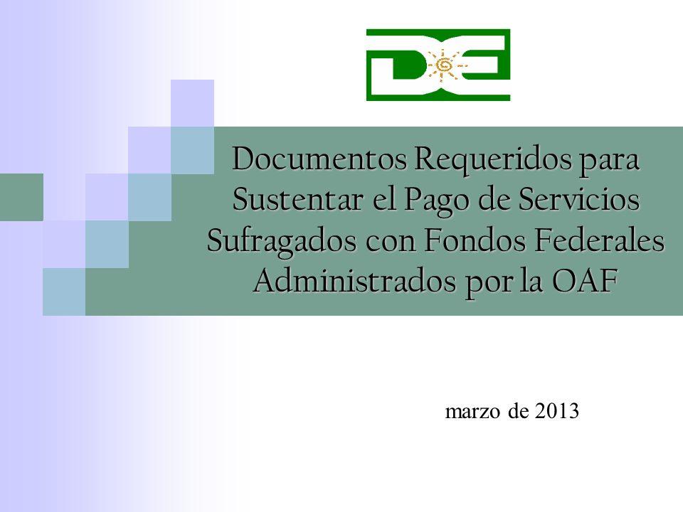 Documentos Requeridos para Sustentar el Pago de Servicios Sufragados con Fondos Federales Administrados por la OAF