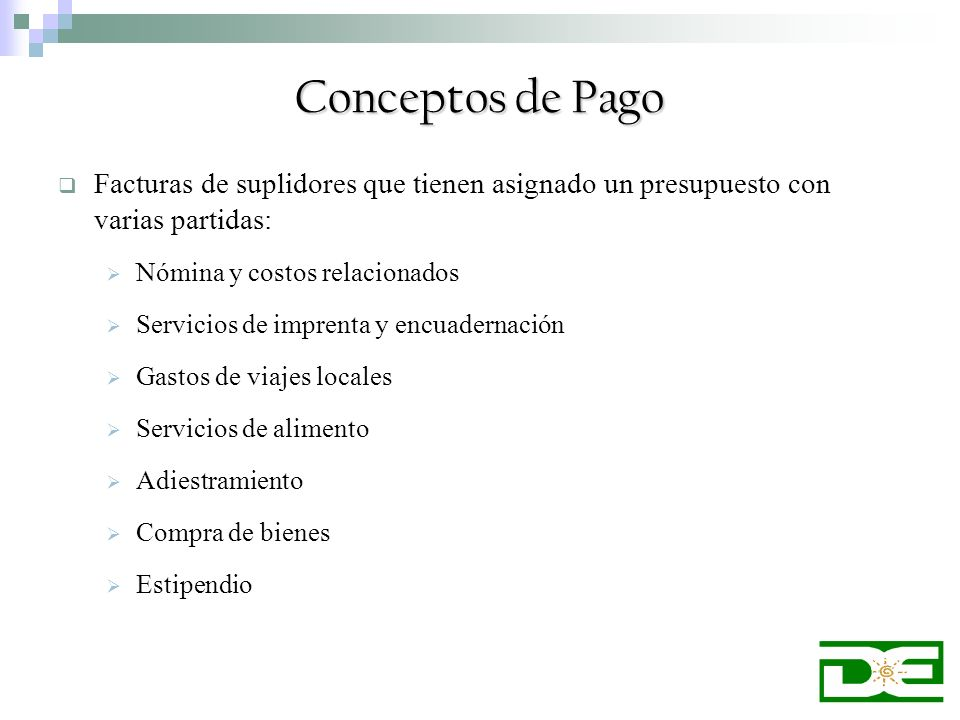 Conceptos de Pago Facturas de suplidores que tienen asignado un presupuesto con varias partidas: Nómina y costos relacionados.