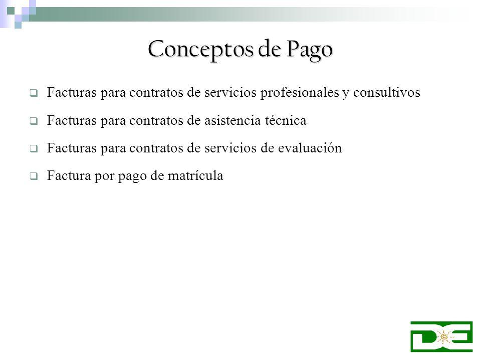 Conceptos de Pago Facturas para contratos de servicios profesionales y consultivos. Facturas para contratos de asistencia técnica.