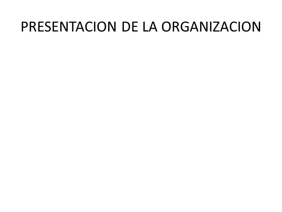 PRESENTACION DE LA ORGANIZACION