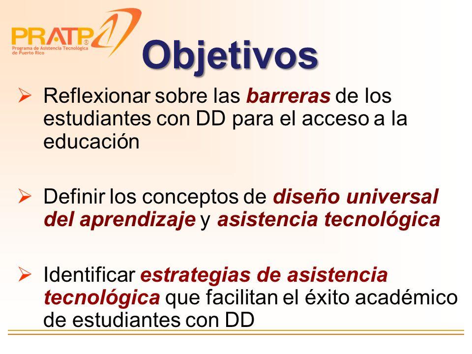 Objetivos Reflexionar sobre las barreras de los estudiantes con DD para el acceso a la educación.