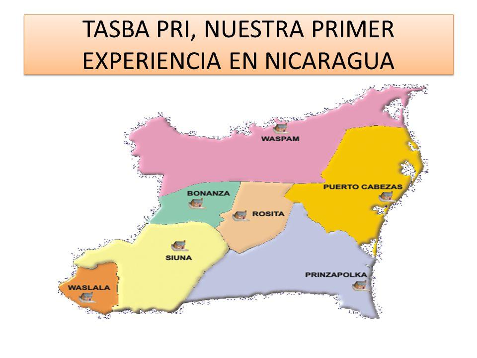 TASBA PRI, NUESTRA PRIMER EXPERIENCIA EN NICARAGUA