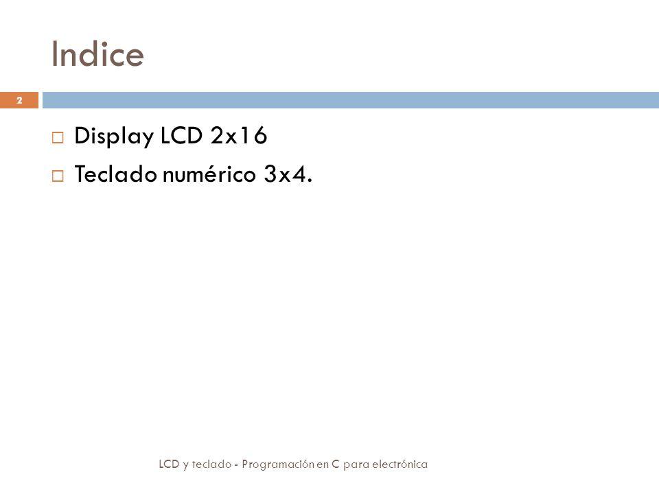 Indice Display LCD 2x16 Teclado numérico 3x4.