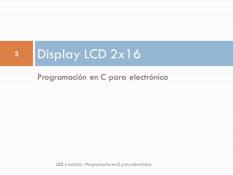 Display LCD 2x16 Programación en C para electrónica