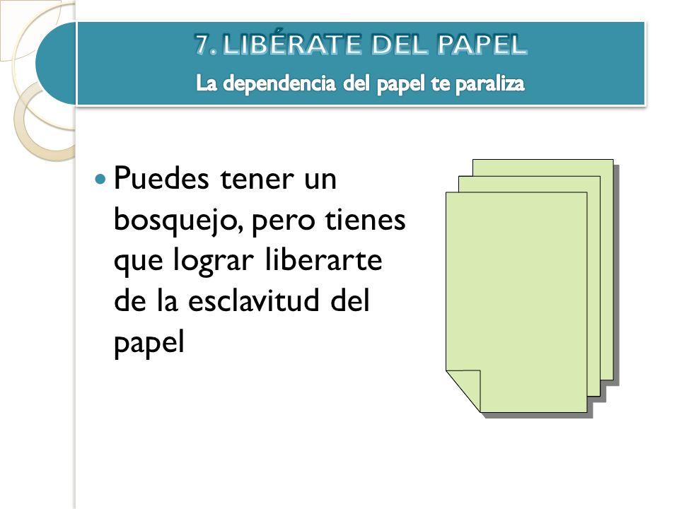 La dependencia del papel te paraliza