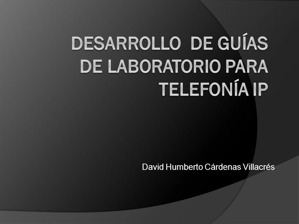 DESARROLLO DE GUÍAS DE LABORATORIO PARA TELEFONÍA IP