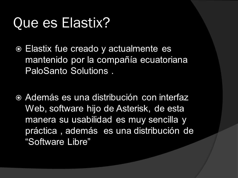 Que es Elastix Elastix fue creado y actualmente es mantenido por la compañía ecuatoriana PaloSanto Solutions .