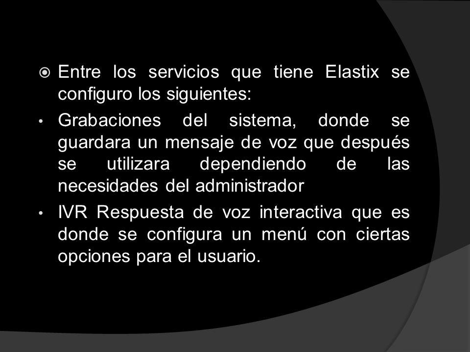 Entre los servicios que tiene Elastix se configuro los siguientes: