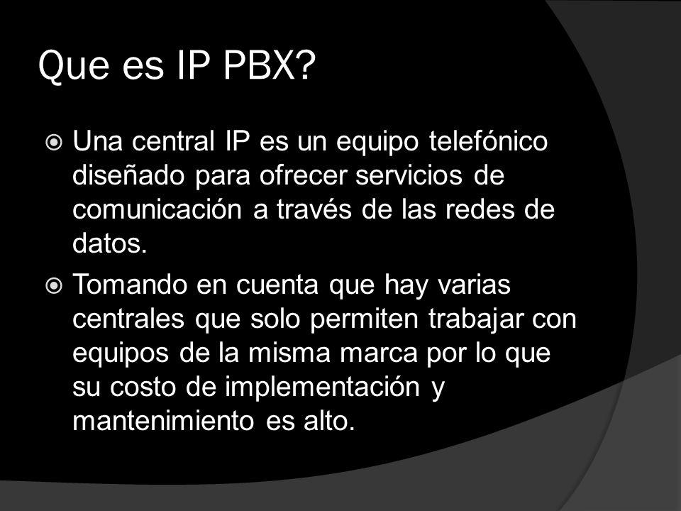 Que es IP PBX Una central IP es un equipo telefónico diseñado para ofrecer servicios de comunicación a través de las redes de datos.