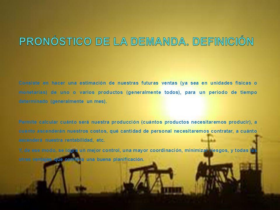 PRONÓSTICO DE LA DEMANDA. DEFINICIÓN