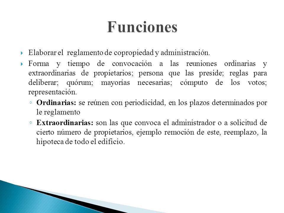 Funciones Elaborar el reglamento de copropiedad y administración.