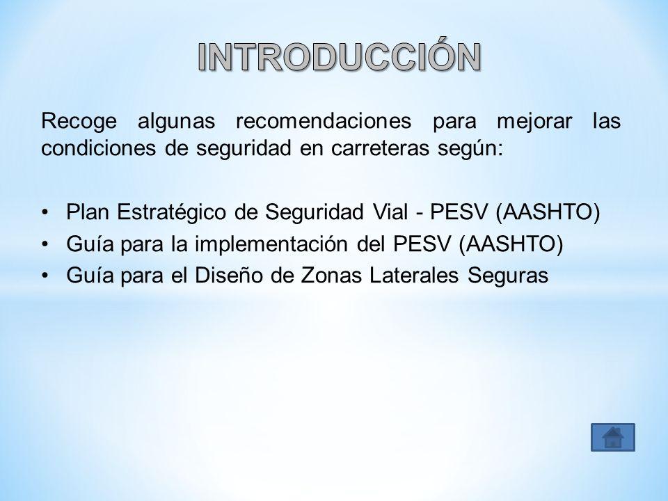 INTRODUCCIÓN Recoge algunas recomendaciones para mejorar las condiciones de seguridad en carreteras según: