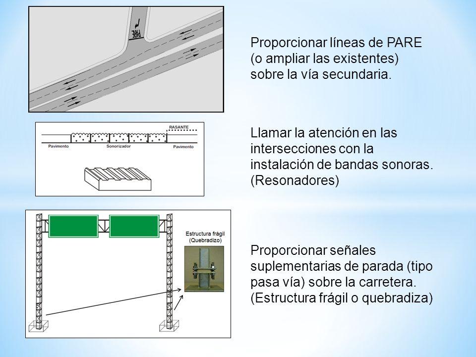 Proporcionar líneas de PARE (o ampliar las existentes) sobre la vía secundaria.