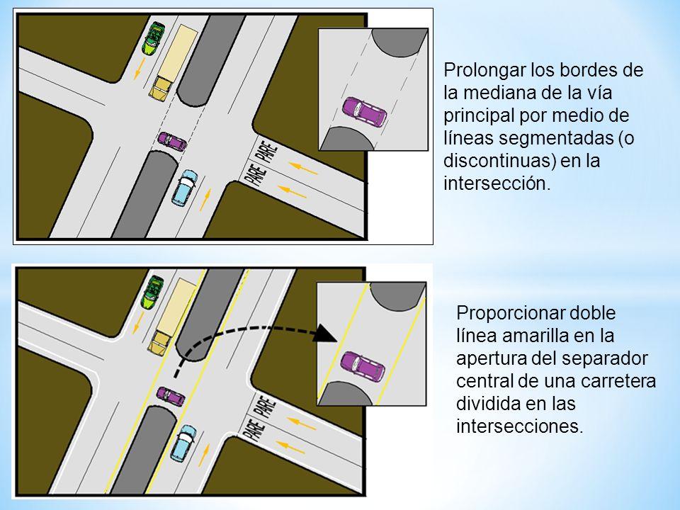 Prolongar los bordes de la mediana de la vía principal por medio de líneas segmentadas (o discontinuas) en la intersección.