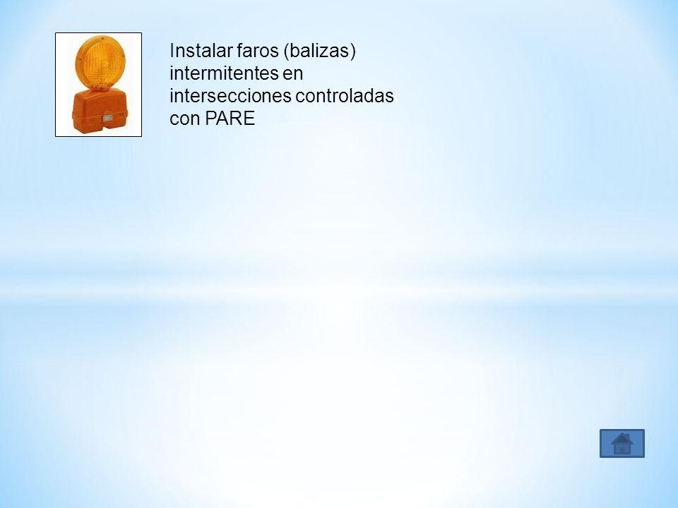 Instalar faros (balizas) intermitentes en intersecciones controladas con PARE