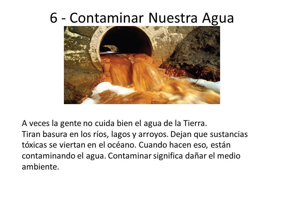 6 - Contaminar Nuestra Agua