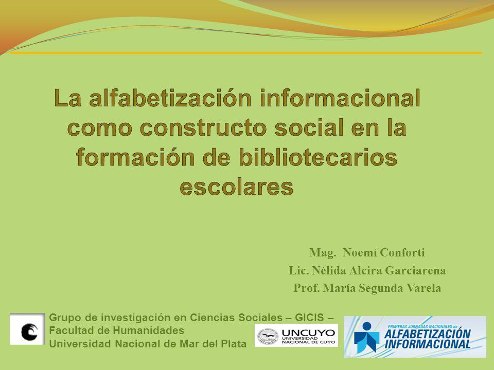Lic. Nélida Alcira Garciarena Prof. María Segunda Varela
