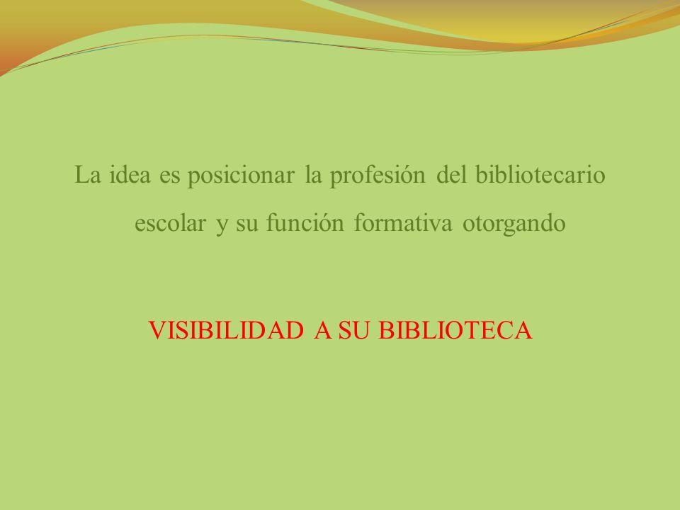VISIBILIDAD A SU BIBLIOTECA